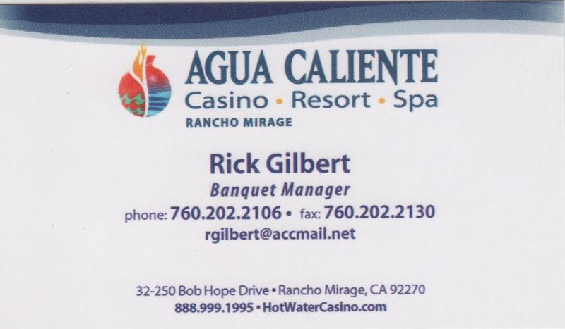 Call Rick or Vicky 760-202-2106 at the Agua Caliente Casino